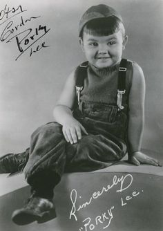 Eugene Gordon Lee (October 25, 1933 - October 16, 2005) was an American child actor, most notable for appearing in the Our Gang (Little Rascals) comedies as Porky from 1935 to 1939