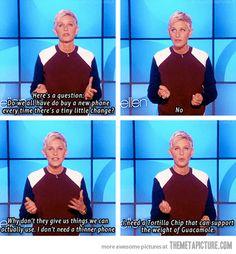 Ellen... you are my favorite.. haha