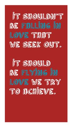 Don't fall in love, fly in love
