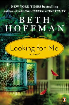 LOOKING FOR ME by Beth Hoffman -- The latest New York Times bestseller by the beloved author of Saving CeeCee Honeycutt. Her flair for evocative settings and richly drawn Southern personalities shines again in her compelling second novel.