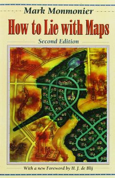 How to Lie with Maps (2nd Edition): Mark Monmonier, H. J. de Blij: 9780226534213: Amazon.com: Books