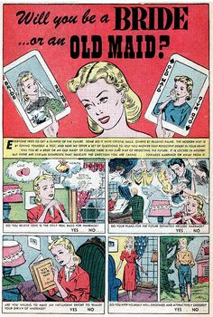 """""""Bride or Old Maid?"""" Boy Meets Girl comic, 1950.  I took the quiz and someone needs to tell my husband I'm going to be an old maid. I can't do it, I have cats to buy and hankies to cry into."""