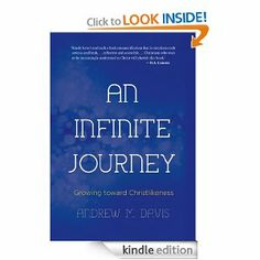 Amazon.com: An Infinite Journey: Growing toward Christlikeness eBook: Dr. Andrew M. Davis: Kindle Store