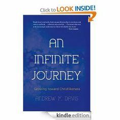 Amazon.com: An Infinite Journey: Growing toward Christlikeness eBook: Dr. Andrew M. Davis: Kindle Store