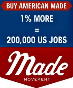 Even small changes help our community and country! Support American jobs and buy American made products