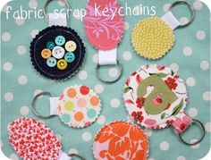 Make keychains out of fabric scraps.