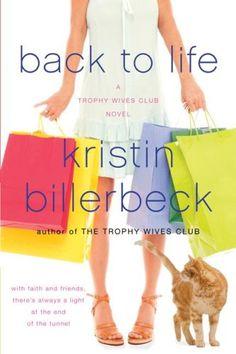 Back to Life (The Trophy Wives Club, Book 2) by Kristin Billerbeck,http://www.amazon.com/dp/B003H4RCMK/ref=cm_sw_r_pi_dp_cWXusb10SB6F99CT