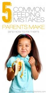5 Common Feeding Mistakes Parents Make and How to Fix Them. Genius!