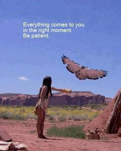 Everything comes back to you in the right moment, be patient.