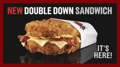KFC's Double Down Sandwich. Loose the bread, but gain the fat. Two fried chicken fillets, bacon, pepper jack and Monterey jack cheese, special sauceFat content: 32 grams in one sandwich
