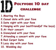 My 10 day polyvore challenge for One Direction.  I was going to make it a 30day one but I decided to stick with 10 for now.  Feel free to use if you use Polyvore.    Also you should follow me on there ^.^ I need 18 more followers before I can make a group http://flowermal.polyvore.com/