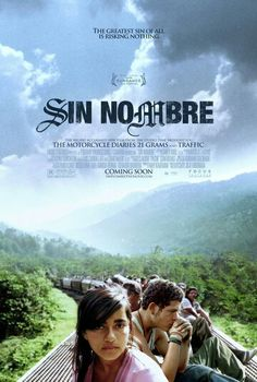 Sin Nombre (2009) - Fleeing retaliation from the violent Central American street gang he's deserted, a young hood boards a northbound train, where he takes refuge atop the moving freight cars and hopes for a fresh start in a new country.