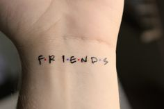 I've always said I wouldn't want a tattoo because I don't have anything I would truly want...well I spoke too soon. ;) totally kidding. But I do love me F.R.I.E.N.D.S, the hours I spend watching it every week is kind of ridiculous.