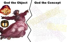 Why God Doesn't Exist - Concept –– Is God a physical object or an abstract concept? Until we decide which, we can't even begin to ponder whether God exists.
