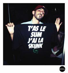T'as le sum j'ai la skunk - t-shirt by Beu
