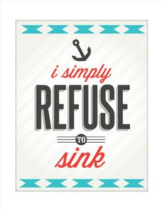 i simply refuse to sink!