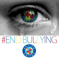#ENDBULLYING   Help support putting an end to bullying! PLEASE SHARE!!! https://www.facebook.com/theautismunited