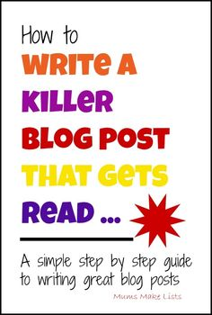 A simple step-by-step guide to writing great blog posts @Mums make lists ... #blogging