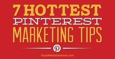 7 Pinterest Marketing Tips to Improve Your Visibility. SEO Tips, Advice, Help