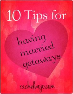 tips for scheduling and enjoying married getaways