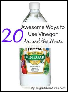20 Awesome Ideas to Use Vinegar Around the House