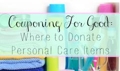 Coupon for Good:  Buy extra personal care items and donate them.