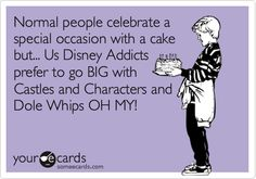 """Normal people celebrate a special occasion with a cake but... us Disney Addicts prefer to go big with castles and characters and dole whips OH MY!"""
