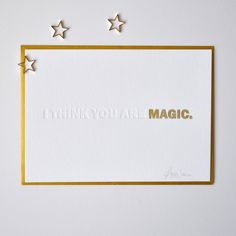 I think you are MAGIC | letterpress notecard