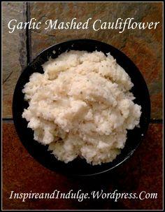 Garlic Mashed Cauliflower (minus the cream cheese and Parmesan)