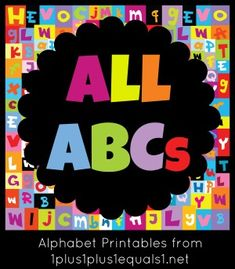 All ABCs ~ alphabet printables from 1+1+1=1