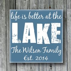 Personalized Lake House Sign,Life Is Better At The Lake,Lake House Sign,Lake Theme,Family Name Sign with Established Date,Cabin Cottage Farm Lake Themed Signs, Lake Houses, Lakes House, Lakes Life, Lakes Ideas, Lake House Signs, Lakes Decor, Personalized Lakes, Lakes Places