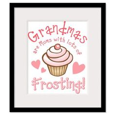 Grandmas Frosting Wall Art Framed Print. Painting this on a canvas for mom!