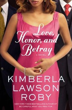 Love, Honor, and Betray (Reverend Curtis Black Series #8)  by Kimberla Lawson Roby