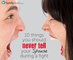 10 things you should never tell your spouse in a fight