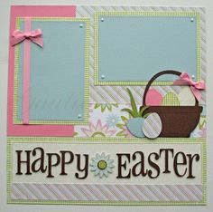happi easter, easter scrapbook pages, scrapbooking easter, easter scrapbooking, premad scrapbook, scrapbook idea, easter scrapbook layouts, easter layout, 12x12 premad