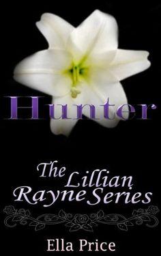 Hunter: Volume 1 (The Lillian Rayne Series) by Ella Price, http://www.amazon.com/dp/B00I7VK9EQ/ref=cm_sw_r_pi_dp_fZuatb1RDNKJV