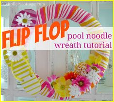 Flip Flop Summer Pool Noodle Wreath Tutorial - Fox Hollow Cottage pool noodles, cottag, craft, wreath tutori, noodl wreath, flip flops, pools, wreaths, summer wreath
