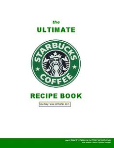 Starbucks Recipes, a staple of the 'traditional' American cuisine ;) At Home, Coffee Drinking Traditions, Starbuck Recip, Starbucks Recipe Book, Coffee Drinks, Coffee Recipes, Recipe Books, Recipe For Success, Starbucks Recipes