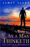 As a Man Thinketh: The Bestselling Classic That Inspired