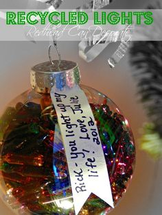 "Recycle those dead lights for ""You light up my life"" ornament."