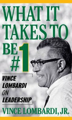What It Takes To Be Number #1: Vince Lombardi on Leadership by Lombardi. $14.60. Publisher: McGraw-Hill; 1 edition (December 13, 2000). 290 pages