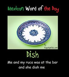 Mexican word of the day ~ Dish
