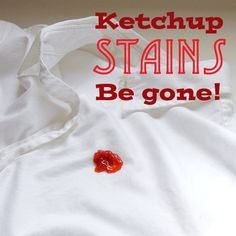 How to remove ketchup stains.