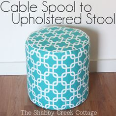 The Shabby Creek Cottage - farmhouse interiors re-designed: Cable spool to upholstered stool