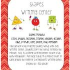 This writing center focuses on shapes. Shapes included:   circle, square, rectangle, triangle, hexagon, octagon,  cube, cylinder, cone, sphere, oval...