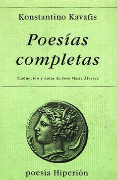 """Konstantino Kavafis - """"Poesías completas"""" (1983). http://www.casadellibro.com/libro-poesias-completas-19-ed/9788475173429/529658"""