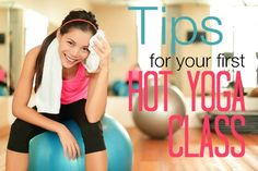 We talk to the experts for what to expect and how to make the most of your first hot yoga class!