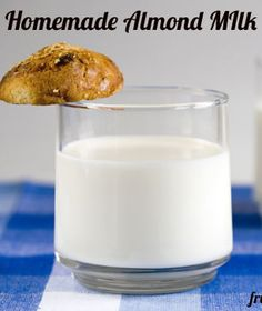 Homemade Almond Milk  http://www.frugalfreebiesanddeals.com/homemade-almond-milk-cheaper-and-yummier-than-you-might-think/