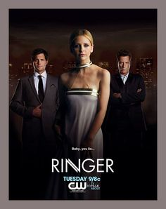 Ringer.....wish this show was still on, it was fantastic! I miss it :(