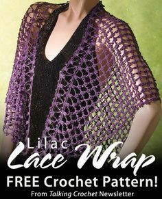 Enjoy a FREE download for this Lilac Lace Wrap crochet pattern, courtesy of the Talking Crochet newsletter. Sign up for the newsletter here: www.AnniesNewsletters.com. Click the image or click here to download the pattern: http://www.crochet-world.com/newsletters.php?mode=issue&issue_id=785&department_id=7